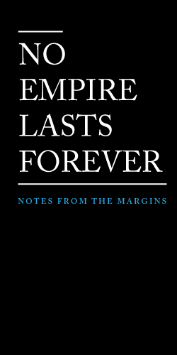 NO EMPIRE LASTS FOREVER